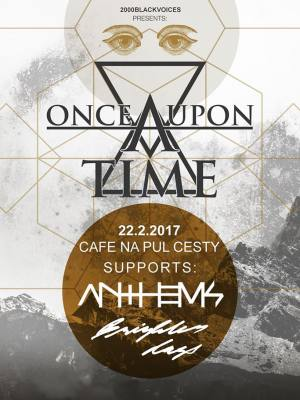 ONCE UPON A TIME (DE), ANTHEMS (CZ), BRIGHTER DAYS (CZ)