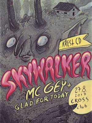 Skywalker (Křest CD - Sugar House) + MC GEY + Glad For Today