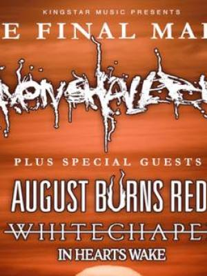 Heaven Shall Burn + August Burns Red + Whitechapel + In Hearts Wake