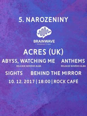 ACRES (UK) + Abyss, Watching Me + Sights + Anthems + Behind The Mirror